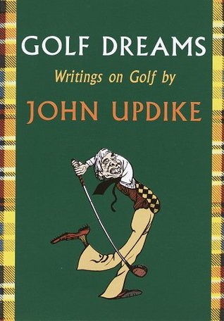 john updike essays golf Find great deals for golf dreams : writings on golf by john updike (1996, hardcover, large type) shop with confidence on ebay.